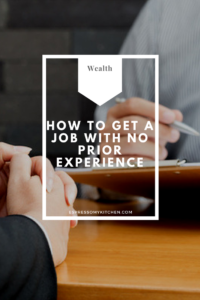 How to Get a Job with No Prior Experience