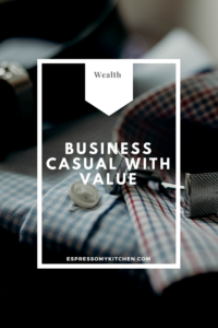 Business Casual with Value – Get the Most Value Out of Your Clothing