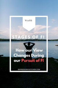 Stages of FI – How our View Changes During our Pursuit of FI